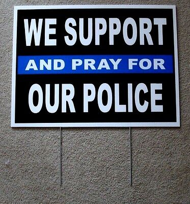 We Support And Pray For Our Police 18x24plastic Coroplast Sign Wstake 1 Sided