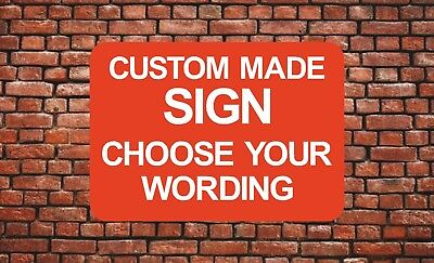 Custom made Personalised Plastic Sign ANY COLOUR