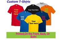PERSONALISED CUSTOM T-SHIRT PRINTING, All Sizes, Unisex Front or Back.