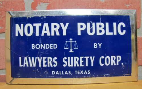 NOTARY PUBLIC BONDED BY LAWYERS SURETY CORP DALLAS TEXAS VTG TIN AD SIGN