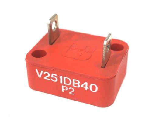 NEW LITTELFUSE V251DB40 VARISTOR P2