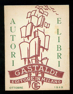 AUTORI E LIBRI CATALOGO GENERALE DELLE EDIZIONI GASTALDI 1949 BIBLIOGRAFIA