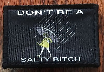 Dont Be Salty Morale Patch Tactical Military Army Usa