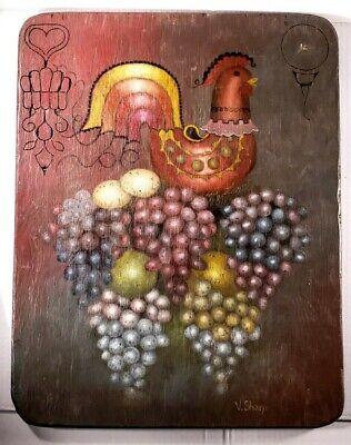 V. Sharp Signed Plywood Folk Art Still Life Painting. Rooster, Grapes 19.5x15.25