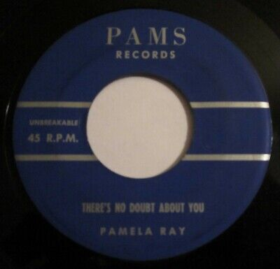 PAMELA RAY ~ Theres No Doubt About You/My Heart Has Turned To Stone 45 PAMS EX+