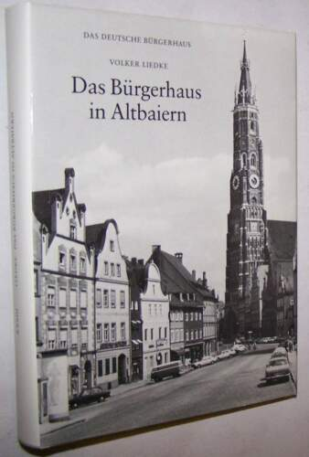 Das Bürgerhaus in Altbayern Architektur Chronik Landshut Straubing Landsberg etc
