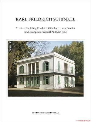 Fachbuch Karl Friedrich Schinkel, Arbeiten für König Friedrich Wilhelm III., NEU