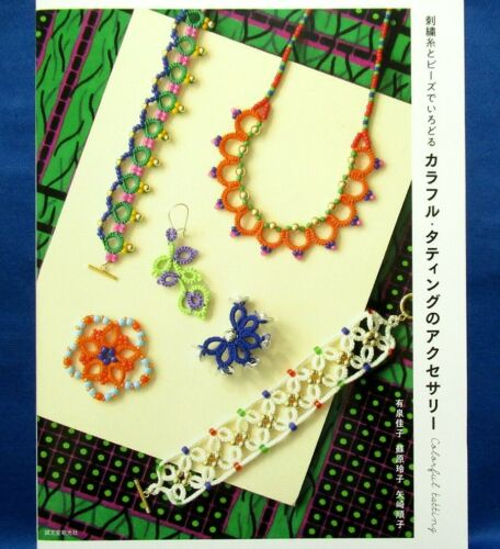 Colorful Tatting Accessory by Embroidery Thread and Beads/Japanese Knit Book New