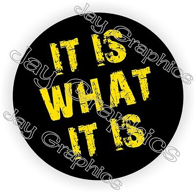 It Is What It Is Hard Hat Sticker Decal Funny Label Helmet Safety Laborer Usa