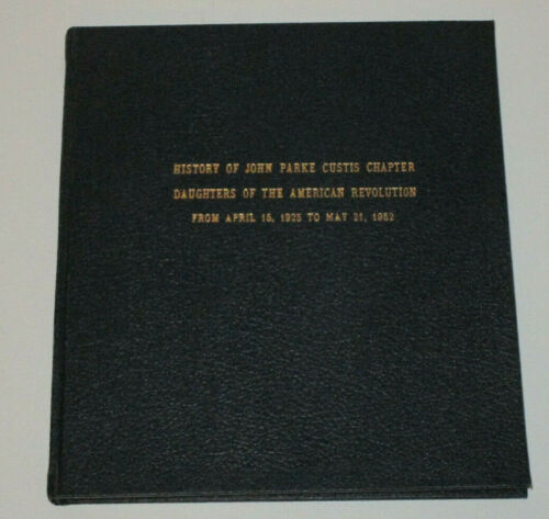 History John Parke Curtis Chapter Daughters of the American Revolution 1925-1952