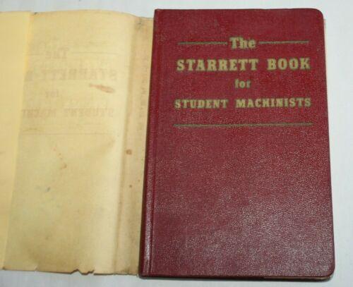 THE STARRETT BOOK FOR STUDENT MACHINISTS Handbook
