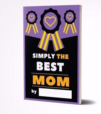 Simply The Best Mom: Fill In Journal, What I Love About Mom, Writing Prompts