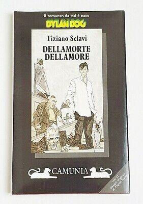 Dylan Dog : DELLAMORTE DELLAMORE di Tiziano Sclavi 1° ediz. Camunia 1991