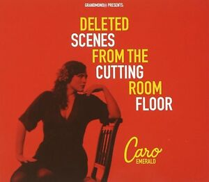 CARO EMERALD - DELETED SCENES FROM THE CUTTING ROOM FLOOR - NEW CD