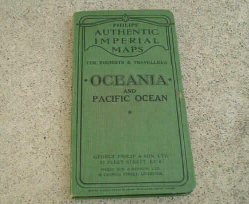 Vtg Philips Authentic Imperial Maps OCEANIA AND PACIFIC OCEAN HC Linen Paper?