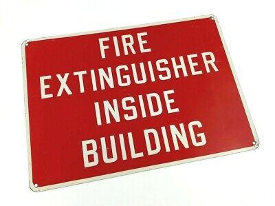 Vintage Metal Sign Fire Extinguisher Inside Building 14 X 10