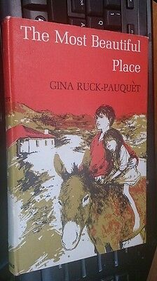 The Most Beautiful Place by Gina Ruck-Pauquet Vintage Childrens Hardback 1966
