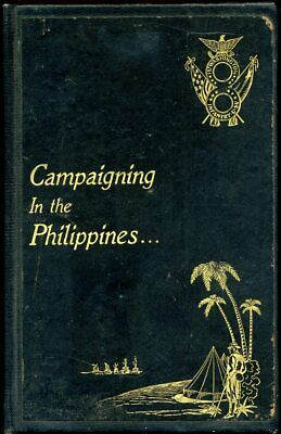 1899 CAMPAIGNING In The PHILIPPINES 1st WASH VOL INF U.S.V. K. Faust Unit Hist.