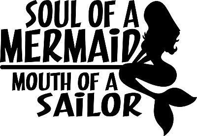 Soul of a Mermaid Mouth of a Sailor Decal Window Bumper Sticker Car Girl Power