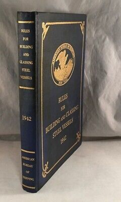 VINTAGE BOOK RULES FOR BUILDING AND CLASSING STEEL VESSELS 1942 SHIPPING (Rules For Building And Classing Steel Vessels)