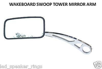 WAKEBOARD SWOOP TOWER MIRROR ARM BRACKET BOAT - MIRROR MOUNT