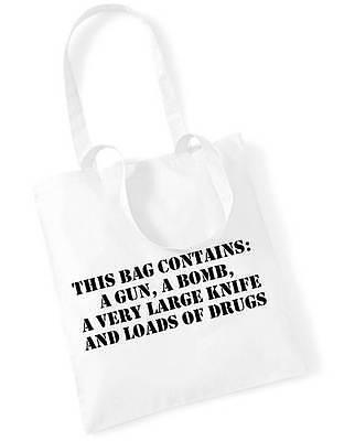 THIS BAG CONTAINS GUN BOMB KNIFE DRUGS Printed Tote Bag White Funny Joke Slogan