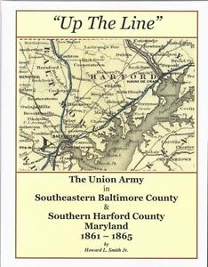 Up the Line Union Army Southeastern Baltimore County Harford Maryland Rare