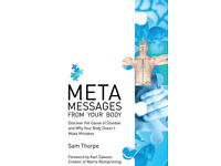 Meta Messages from Your Body: Discover the Cause of Disease...-Sam Thorpe (Paperback Book).