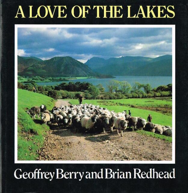 A Love of the Lakes by Geoffrey Berry, Brian Redhead (Signed by Author) (hback)
