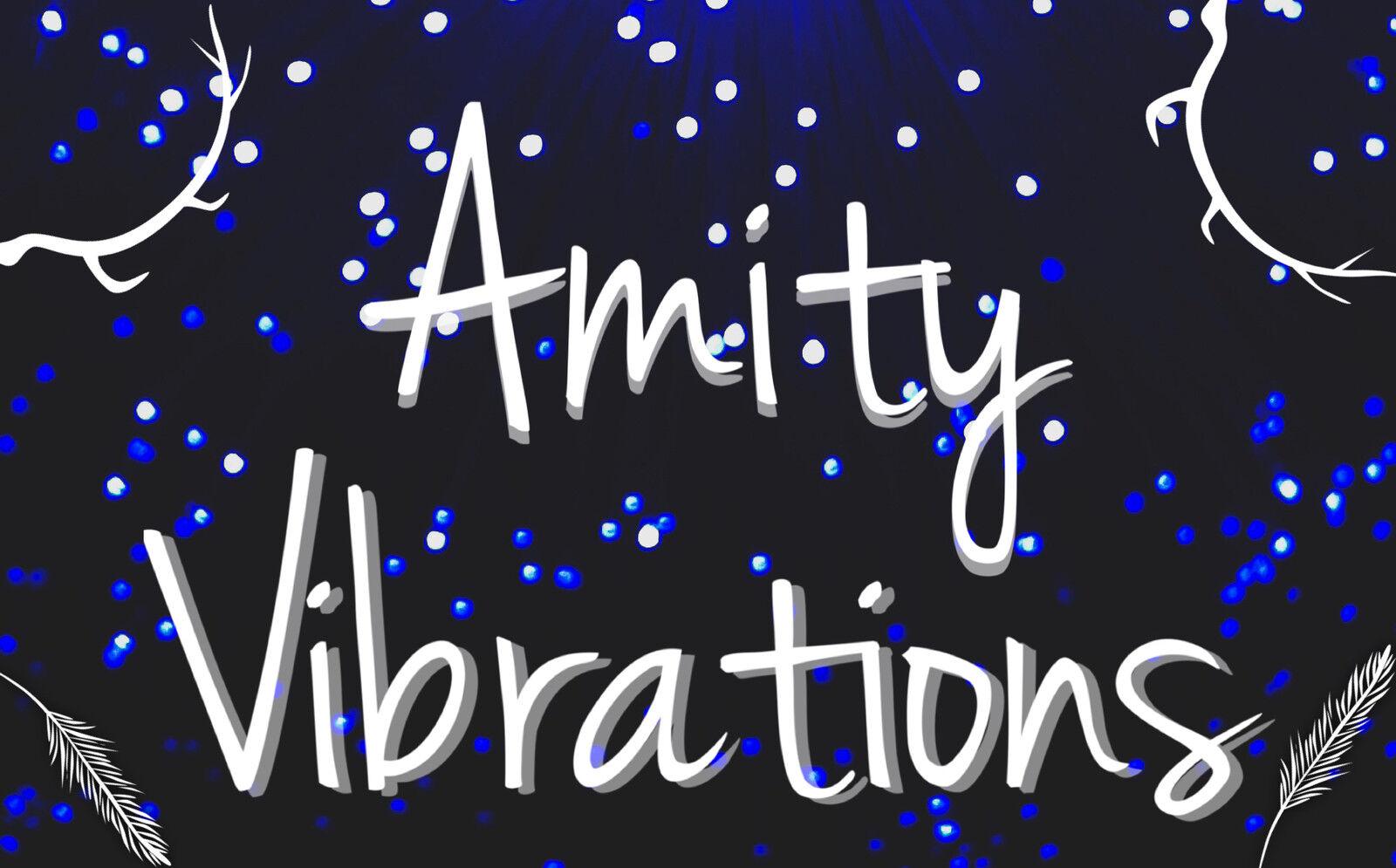 Amity Vibrations