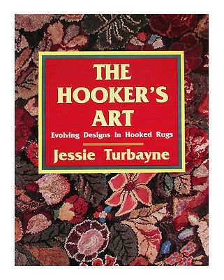 Купить The Hooker's Art : Evolving Designs in Hooked Rugs by Jessie Turbayne (1993,...