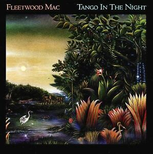 FLEETWOOD MAC TANGO IN THE NIGHT 180 GRAM VINYL (2017 Remaster)