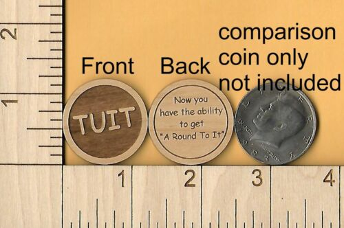Round TUIT When you get a Round To It Qty (12) Wood Token Coin