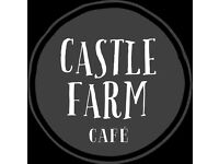 Spring/Summer weekend staff needed for Castle Farm Cafe