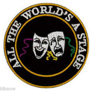 ALL-THE-WORLDS-A-STAGE-COMEDY-TRAGEDY-EMBROIDERED-PATCH-7CM-Dia-2-3-4-Dia