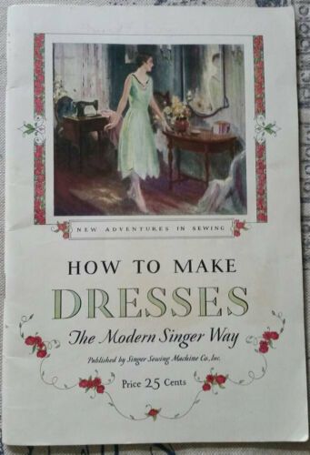 1945 Booklet -  How To Make Dresses The Modern Singer Way  -  Singer Machine Co.