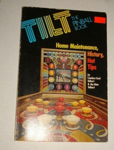 TILT The Pinball Book Home Maintenance History Tips Tolbert 1978 Brooke Shields
