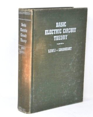 Basic Electric Circuit Theory 1958 Lewis & Goodheart