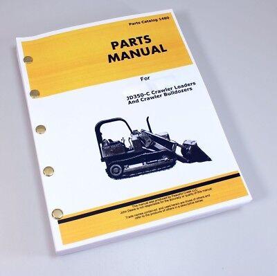 Parts Manual For John Deere 350c Crawler Tractor Loader Bulldozer Jd350c Catalog