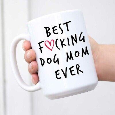 Best Dog Mom Ever Funny Coffee Mug - Tea Cup