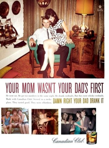 """1960s Canadian Club ad """"Your Mom Wasn"""