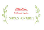 Shoes For Girls $10 and Under