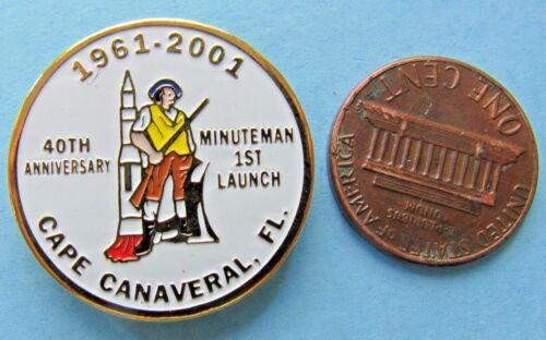 NASA PIN vtg 40th Anniversary MINUTEMAN 1st LAUNCH Cape Canaveral SHUTTLE