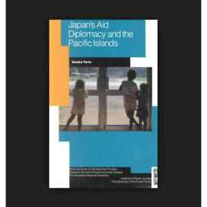 Japan's Aid Diplomacy and the Pacific Islands by Sandra Tarte Waterloo Inner Sydney Preview