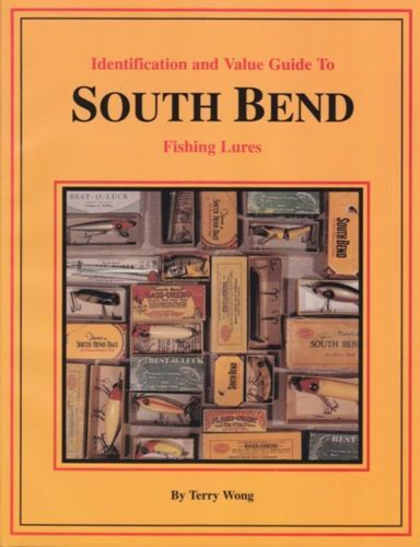 I.D. and Value Guide to South Bend Fishing Lures -  Hardcover