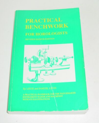 Practical Benchwork For Horologists, Levin, 8th Edition, 376 Pages, Paperback