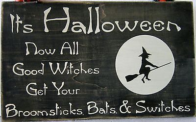 It's Halloween Good Witches Rustic Black Wood Sign Hallow's Eve Witchcraft - It's Halloween Sign