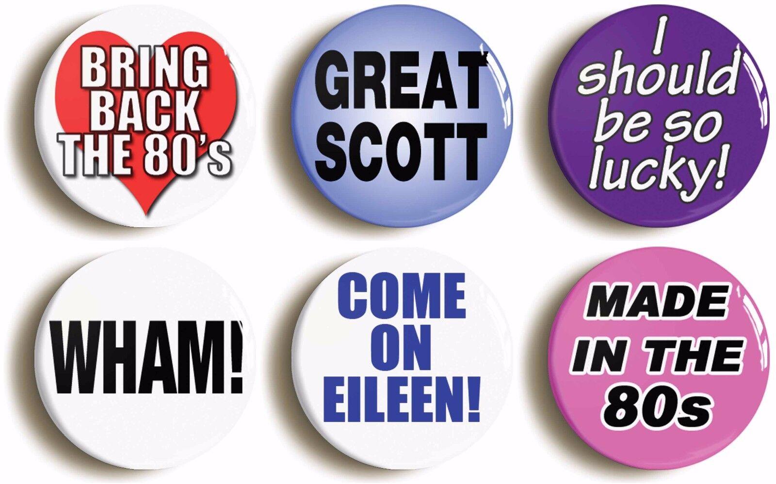 6 x eighties badges buttons pins (size 1inch/25mm diameter)  fancy dress 1980s