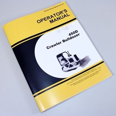 Operators Manual For John Deere 450d Crawler Bulldozer Owners Maintenance
