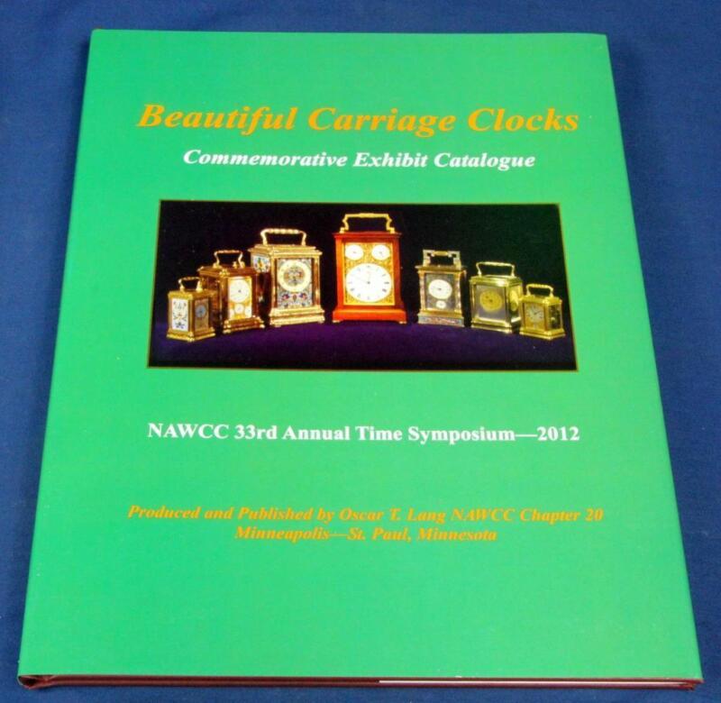 "BOOK ""BEAUTIFUL CARRIAGE CLOCKS"" HARDBOUND COLOR 80 PAGES CLOCK SYMPOSIUM 2012"